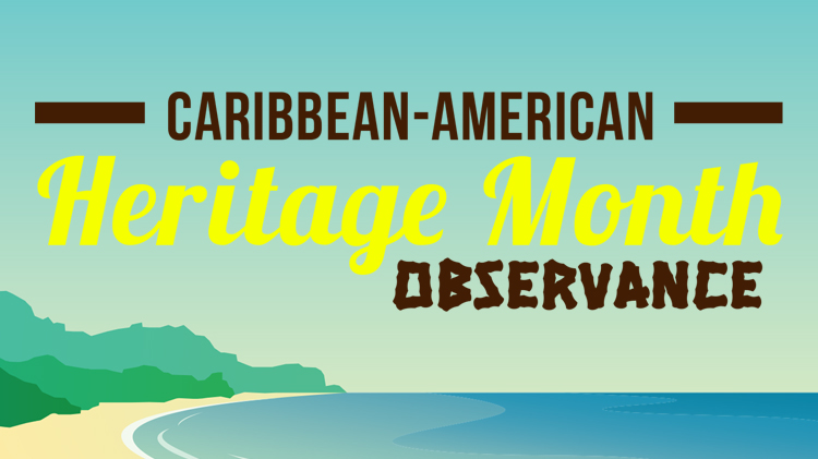 Caribbean-American Heritage Observance.