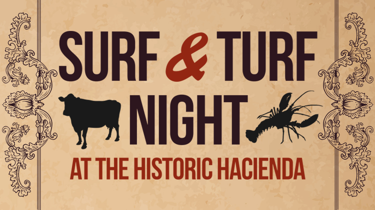 Hacienda Surf & Turf Dinner.