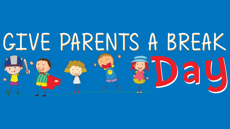 Give Parents a Break Day