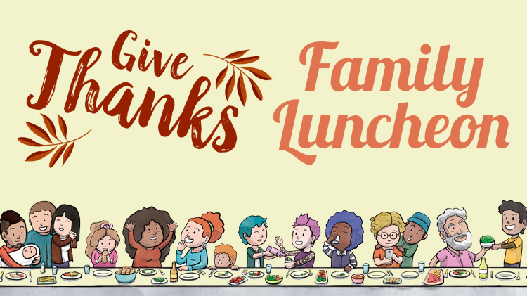 Give Thanks Family Luncheon