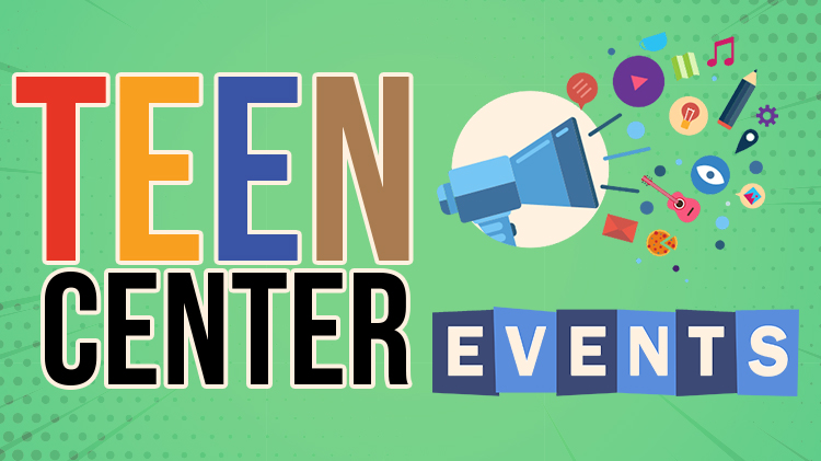 July Teen Center Events