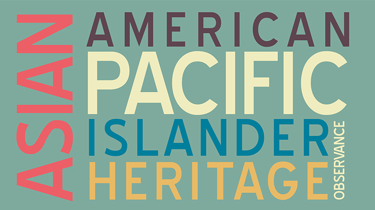 Asian-Pacific Islander Month Observance.