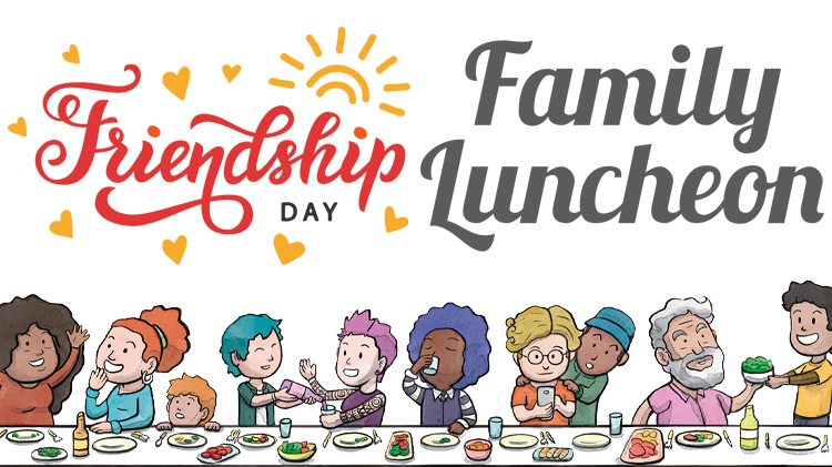 Friendship Family Luncheon.