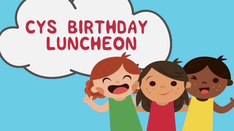 CYS Birthday Luncheon.