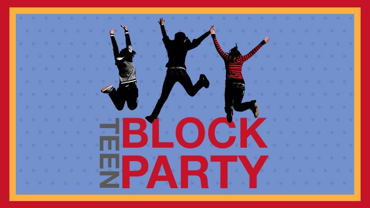 Teen Block Party