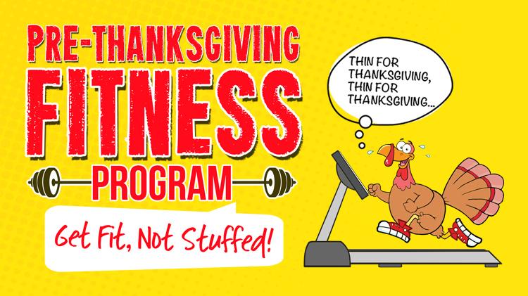 Pre-Thanksgiving Fitness Program