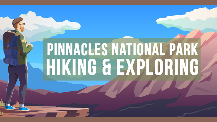 Pinnacles National Park Trip