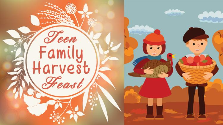 Teen Family Harvest Feast